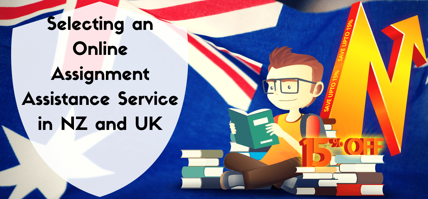 Selecting an Online Assignment Assistance Service in New Zealand & United Kingdom