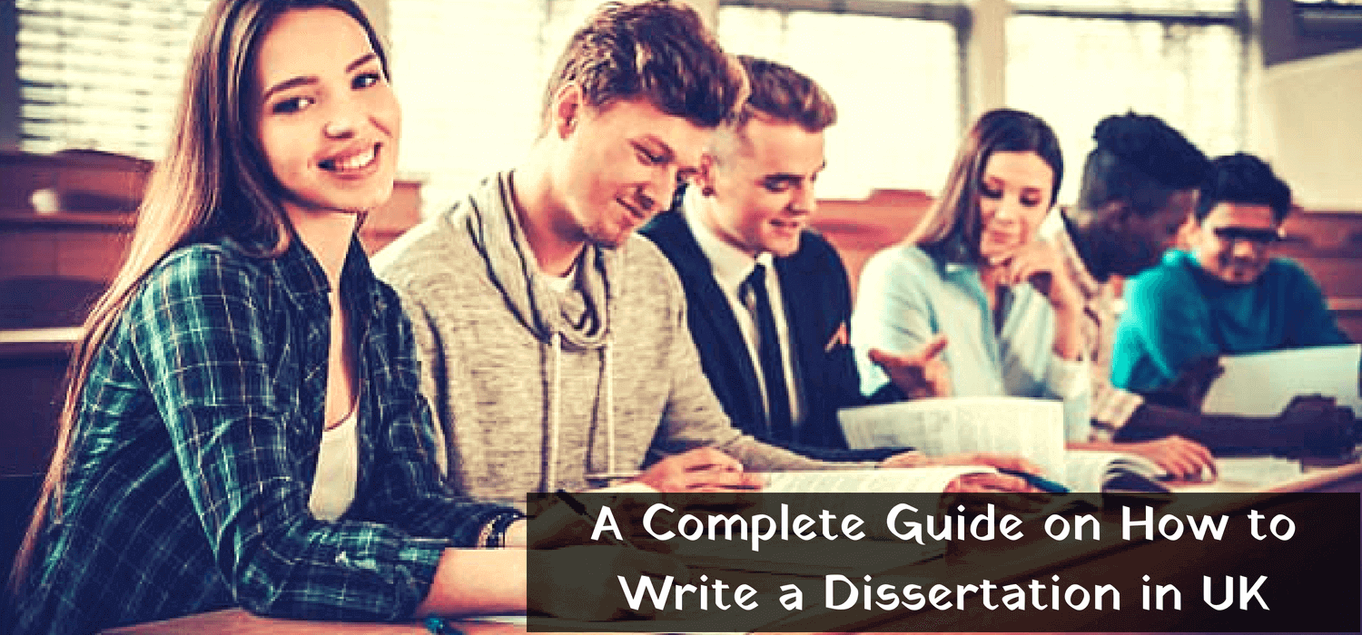 A Complete Guide on How to Write a Dissertation in UK