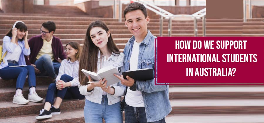 How Do We Support International Students In Australia?