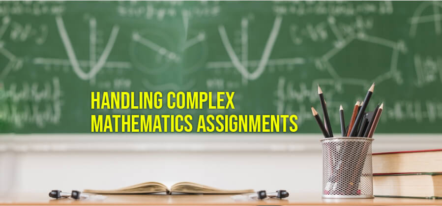 Handling Complex Mathematics Assignments