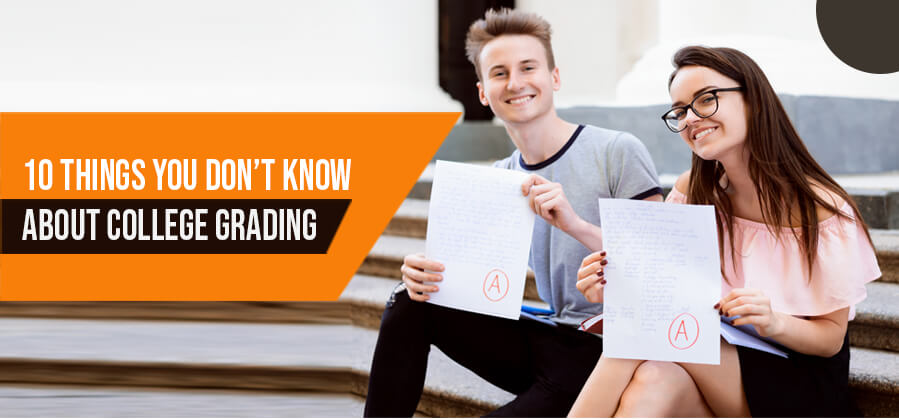 10 Things you Don't Know About College Grading