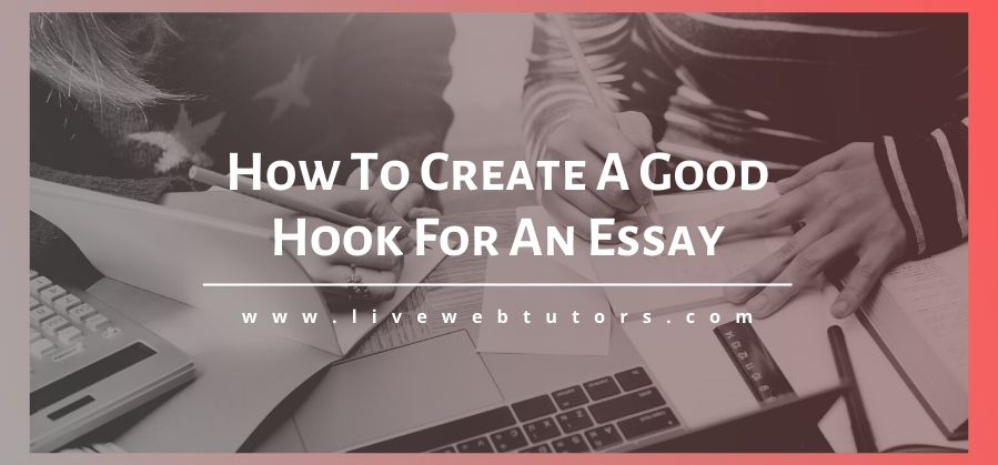 How to Create a Good Hook for an Essay
