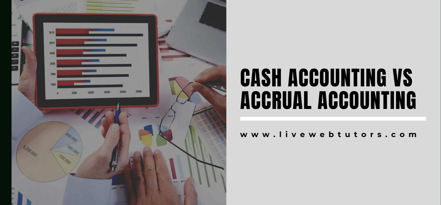 Cash Accounting vs Accrual Accounting