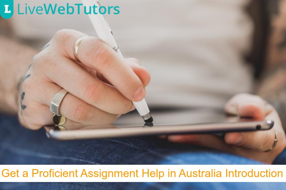 Get a Proficient Assignment Help in Australia Introduction