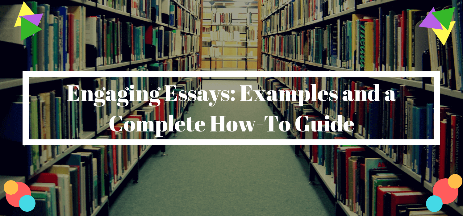 Engaging Essays: Examples and a Complete How-To Guide