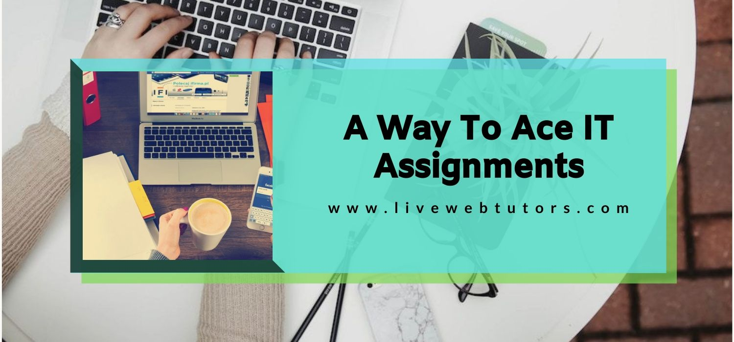 A way to Ace IT Assignments