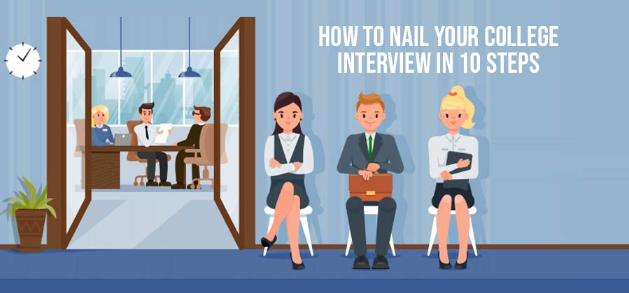 How to Nail your College Interview in 10 Steps