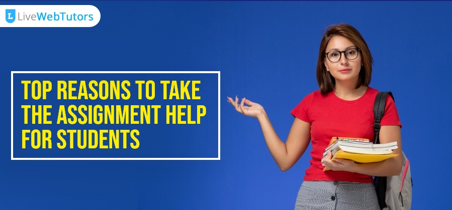 Top Reasons to Take the Assignment Help for Students