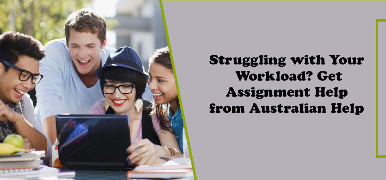 Struggling with Your Workload? Get Assignment Help Services