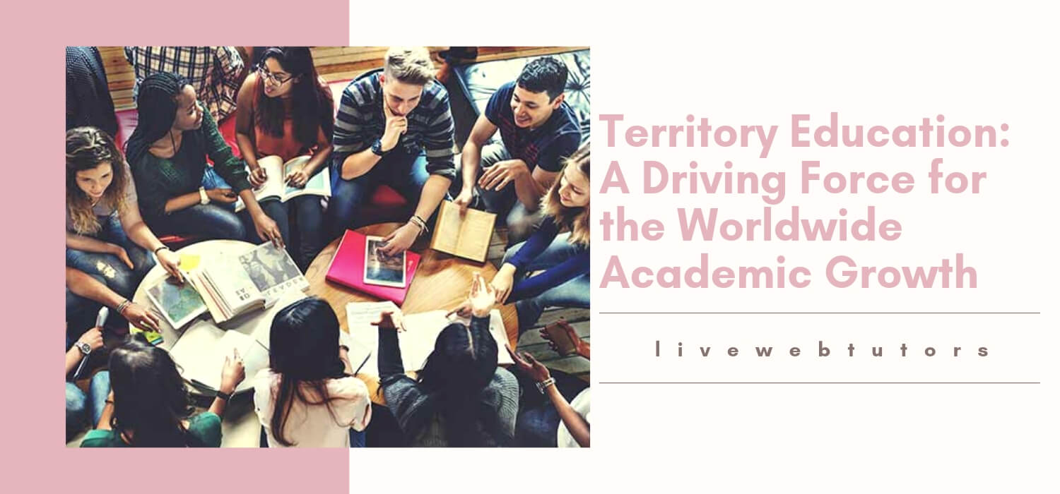 Territory Education: A Driving Force for the Worldwide Academic Growth