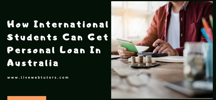 How International Students Can Get Personal Loan in Australia