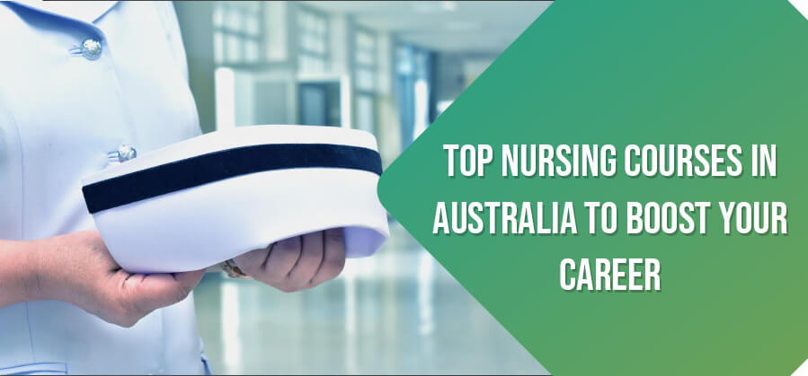 Top Nursing Courses in Australia to Boost Your Career