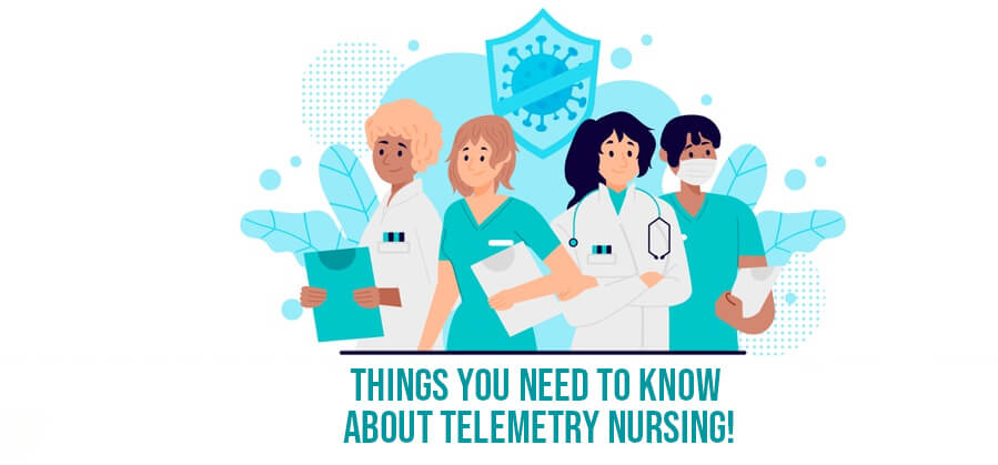 Things You Need to Know About Telemetry Nursing