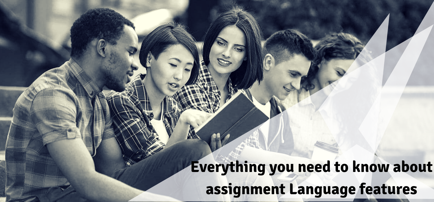 Everything you need to know about assignment Language features
