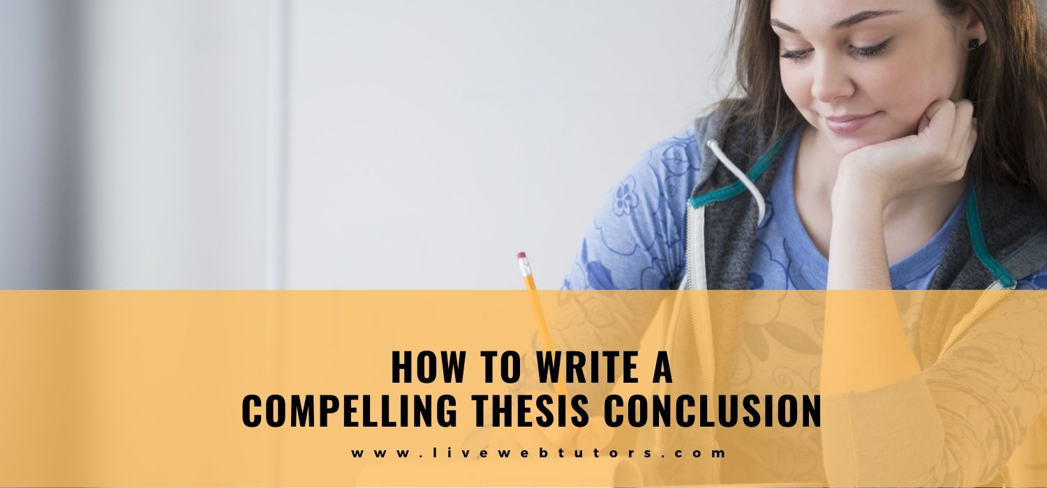 How to write a compelling thesis conclusion