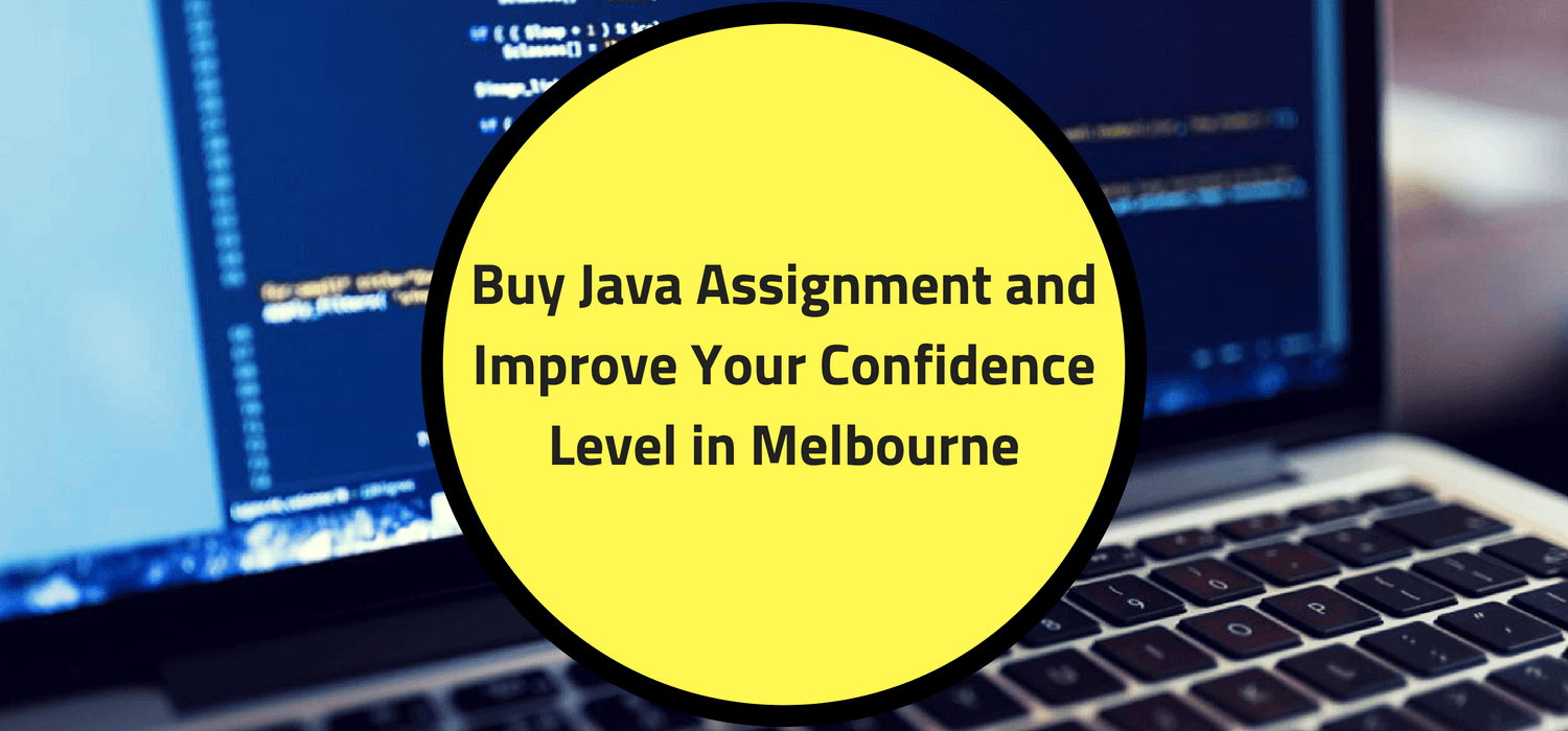 Buy Java Assignment and Improve Your Confidence Level in Melbourne
