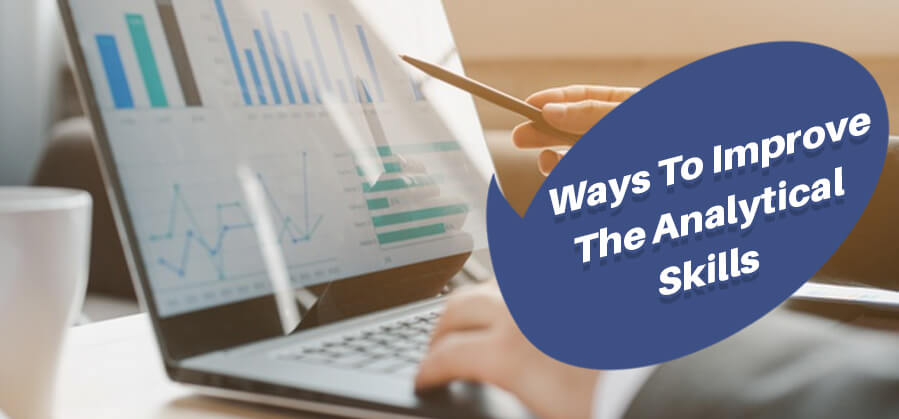 Ways to improve the Analytical Skills
