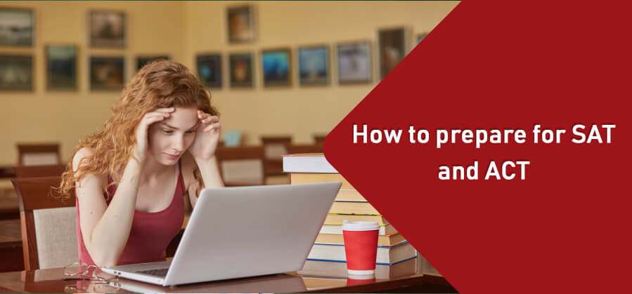 How to prepare for the SAT and ACT?